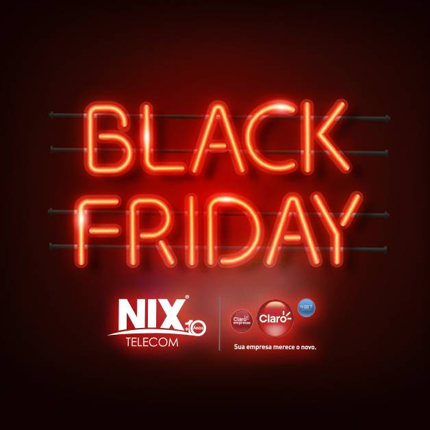 BLACK FRIDAY NIX TELECOM – CLARO EMPRESAS!